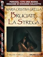 Bruciate la strega – Maria Cristina Grella